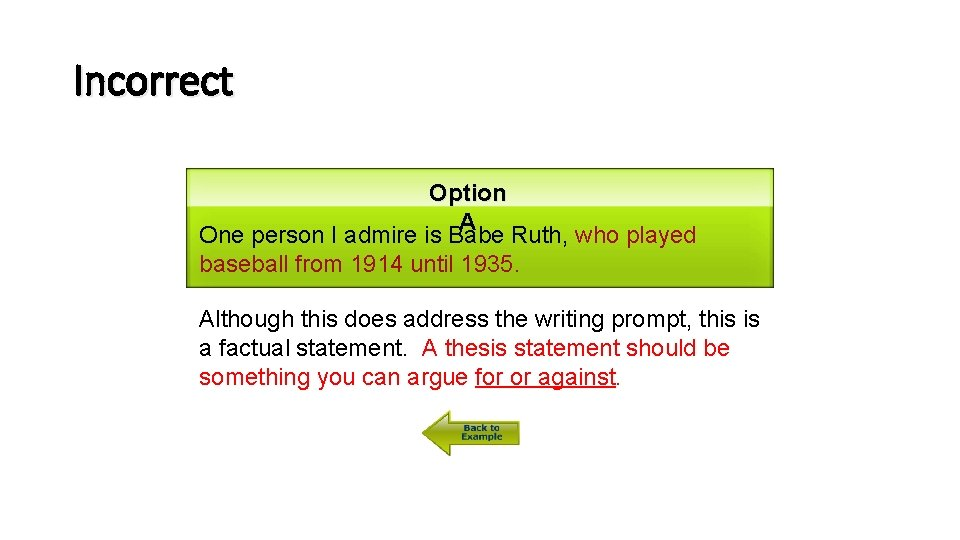 Incorrect Option A One person I admire is Babe Ruth, who played baseball from