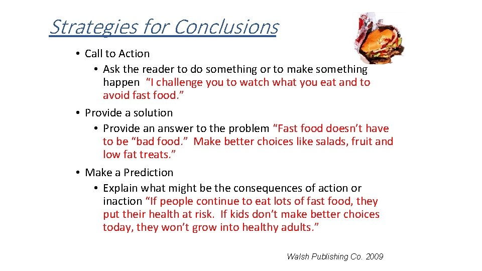 Strategies for Conclusions • Call to Action • Ask the reader to do something