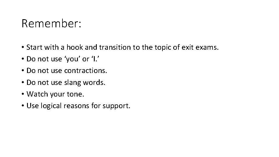 Remember: • Start with a hook and transition to the topic of exit exams.