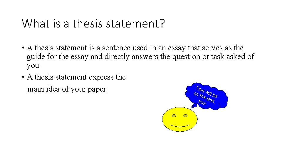 What is a thesis statement? • A thesis statement is a sentence used in