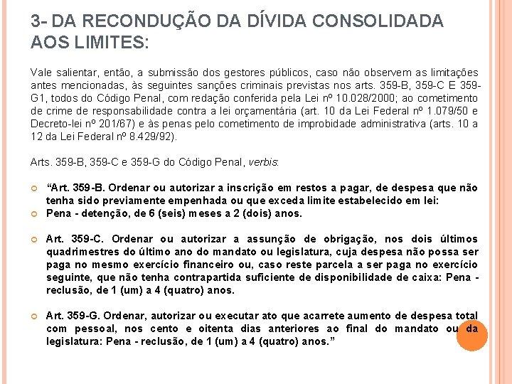 3 - DA RECONDUÇÃO DA DÍVIDA CONSOLIDADA AOS LIMITES: Vale salientar, então, a submissão