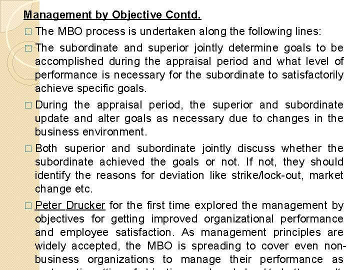 Management by Objective Contd. � The MBO process is undertaken along the following lines: