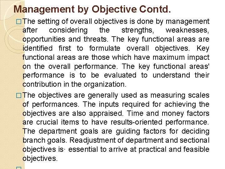 Management by Objective Contd. � The setting of overall objectives is done by management
