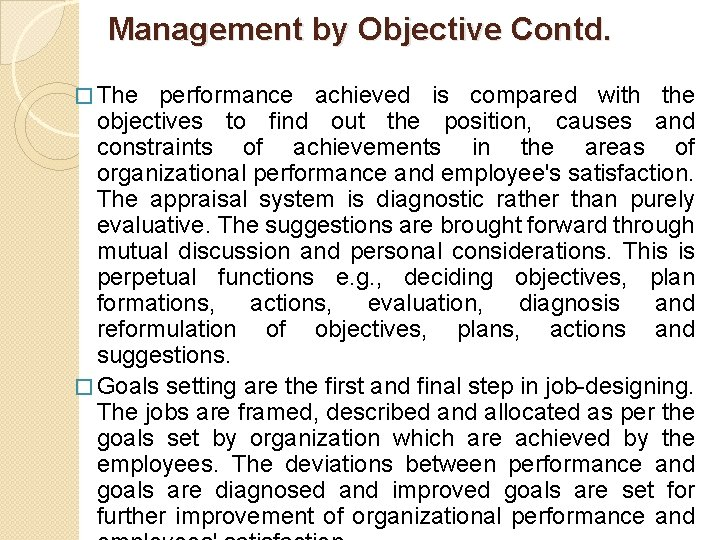 Management by Objective Contd. � The performance achieved is compared with the objectives to