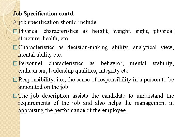 Job Specification contd. A job specification should include: � Physical characteristics as height, weight,