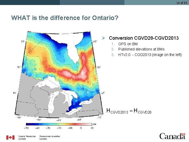 18 of 33 WHAT is the difference for Ontario? Ø Conversion CGVD 28 -CGVD