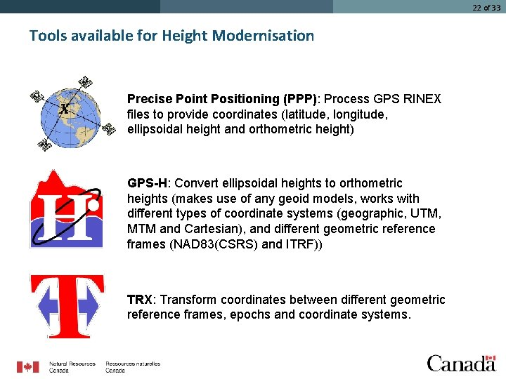 22 of 33 Tools available for Height Modernisation Precise Point Positioning (PPP): Process GPS