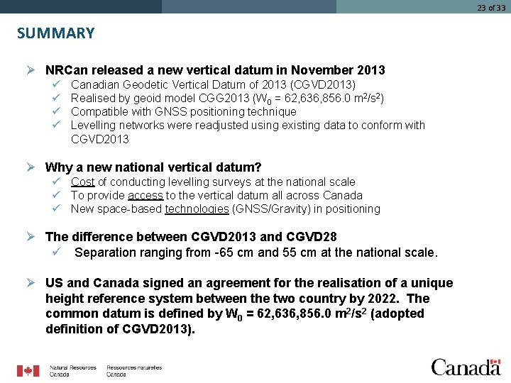 23 of 33 SUMMARY Ø NRCan released a new vertical datum in November 2013