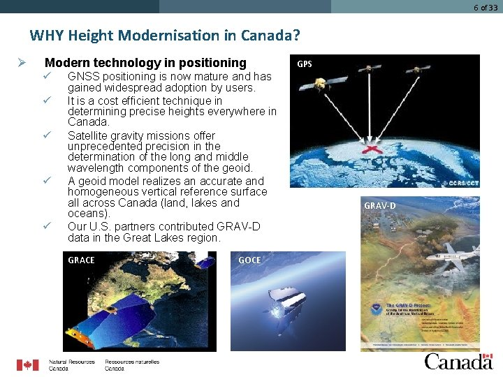 6 of 33 WHY Height Modernisation in Canada? Ø Modern technology in positioning ü