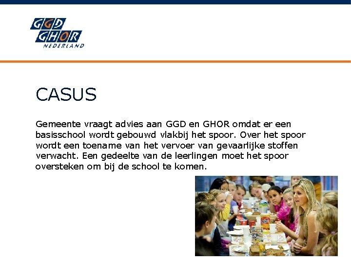 CASUS Gemeente vraagt advies aan GGD en GHOR omdat er een basisschool wordt gebouwd