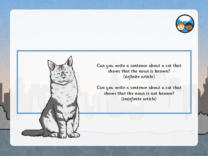Can you write a sentence about a cat that shows that the noun is