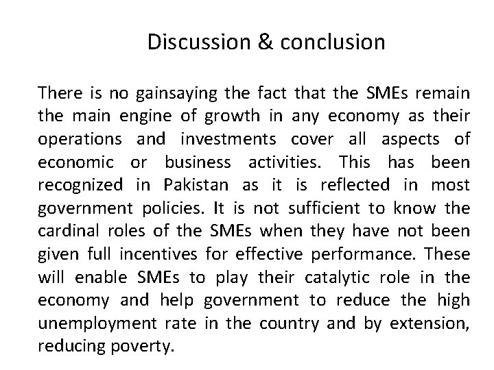 Discussion & conclusion There is no gainsaying the fact that the SMEs remain