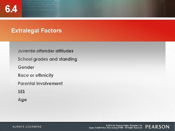 6. 4 Extralegal Factors © 2013 by Pearson Higher Education, Inc Upper Saddle River,