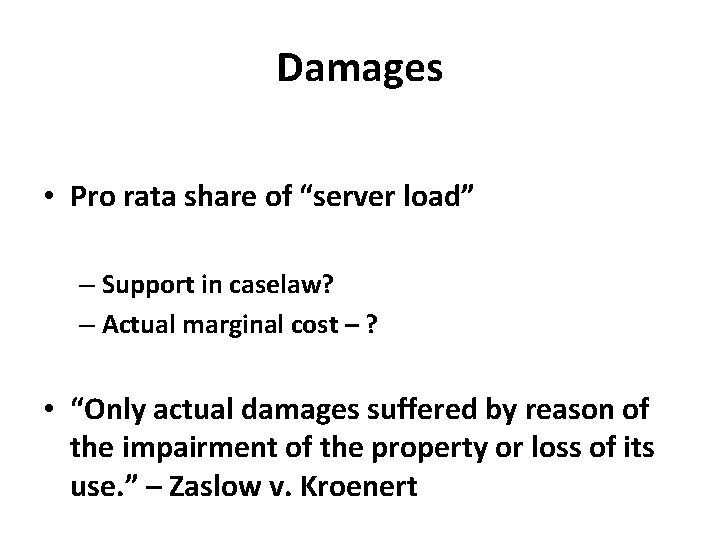 "Damages • Pro rata share of ""server load"" – Support in caselaw? – Actual"