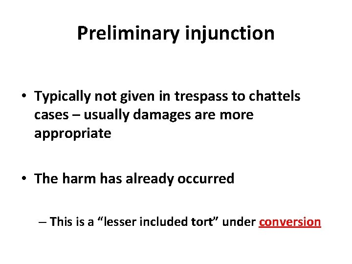 Preliminary injunction • Typically not given in trespass to chattels cases – usually damages
