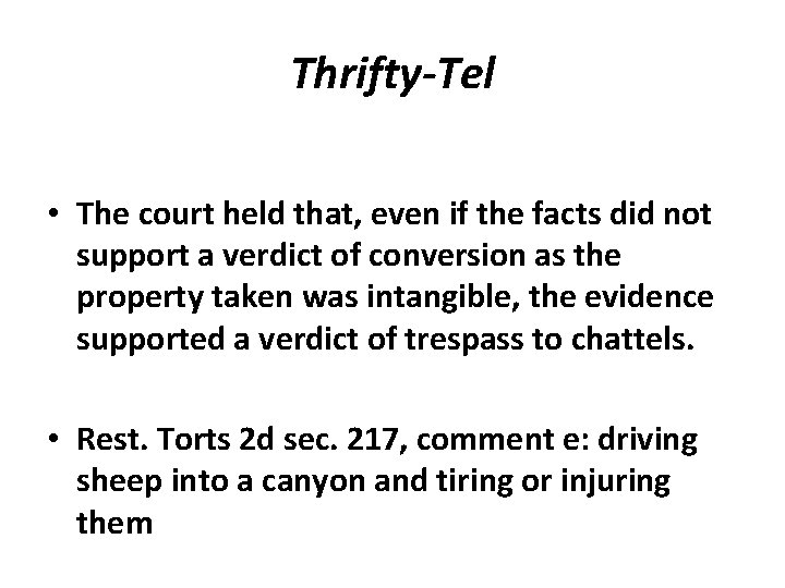 Thrifty-Tel • The court held that, even if the facts did not support a