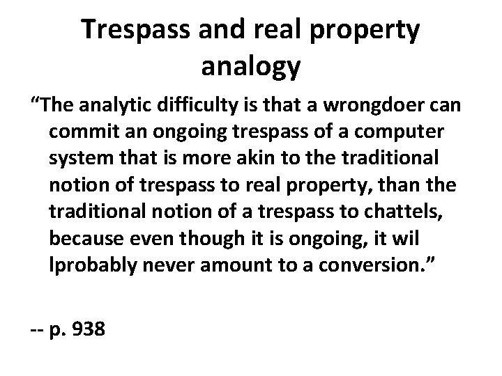 "Trespass and real property analogy ""The analytic difficulty is that a wrongdoer can commit"