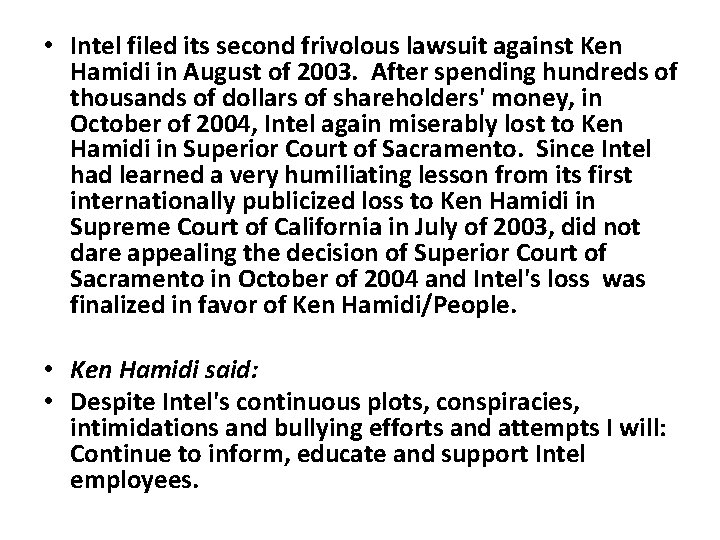 • Intel filed its second frivolous lawsuit against Ken Hamidi in August of