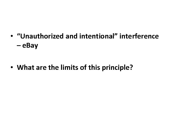 "• ""Unauthorized and intentional"" interference – e. Bay • What are the limits"