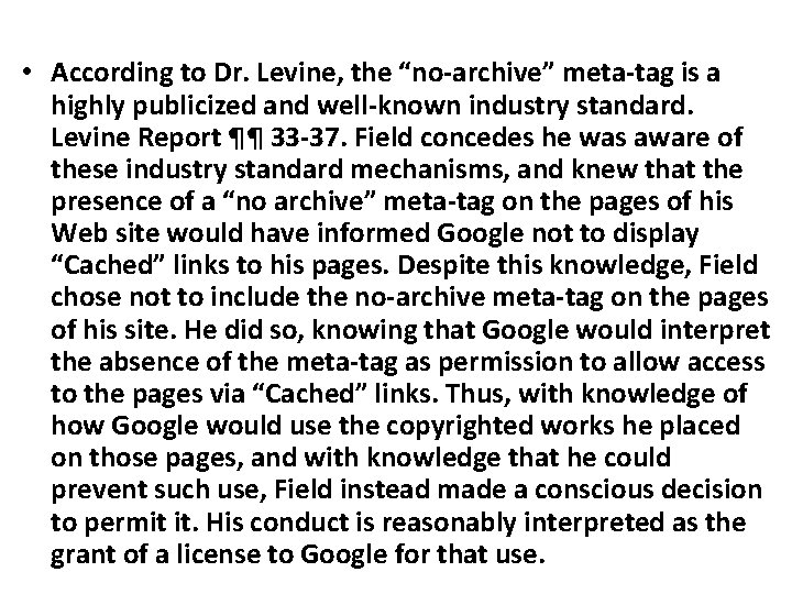"• According to Dr. Levine, the ""no-archive"" meta-tag is a highly publicized and"