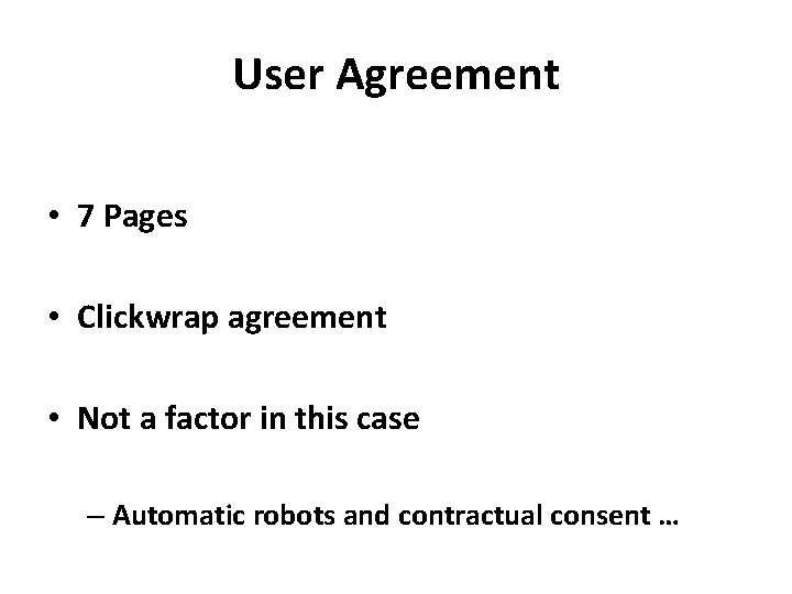 User Agreement • 7 Pages • Clickwrap agreement • Not a factor in this