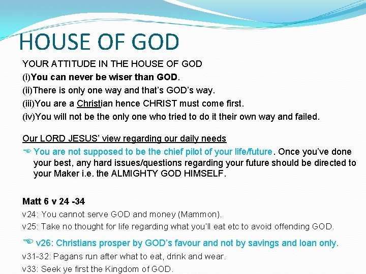 HOUSE OF GOD YOUR ATTITUDE IN THE HOUSE OF GOD (i)You can never be