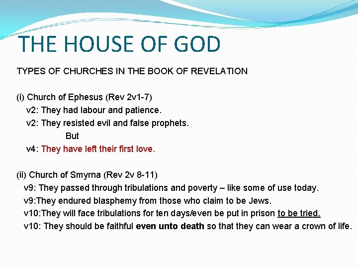 THE HOUSE OF GOD TYPES OF CHURCHES IN THE BOOK OF REVELATION (i) Church