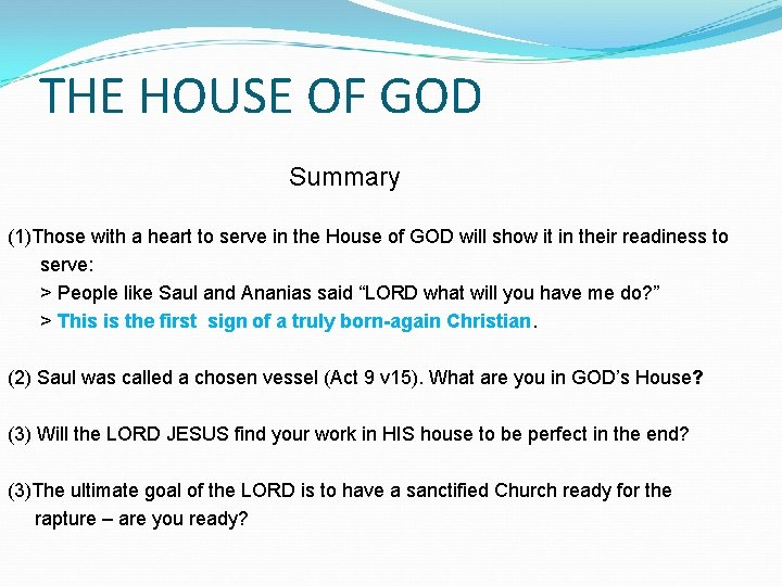 THE HOUSE OF GOD Summary (1)Those with a heart to serve in the House