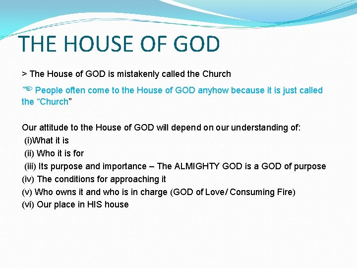 THE HOUSE OF GOD > The House of GOD is mistakenly called the Church