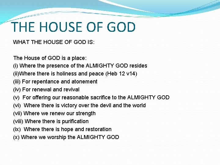 THE HOUSE OF GOD WHAT THE HOUSE OF GOD IS: The House of GOD