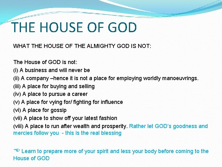THE HOUSE OF GOD WHAT THE HOUSE OF THE ALMIGHTY GOD IS NOT: The