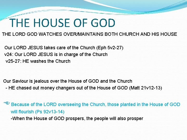 THE HOUSE OF GOD THE LORD GOD WATCHES OVER/MAINTAINS BOTH CHURCH AND HIS HOUSE