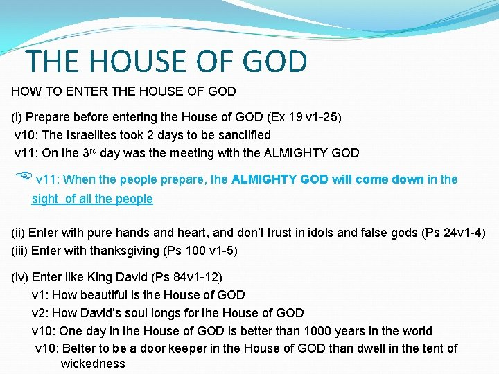 THE HOUSE OF GOD HOW TO ENTER THE HOUSE OF GOD (i) Prepare before