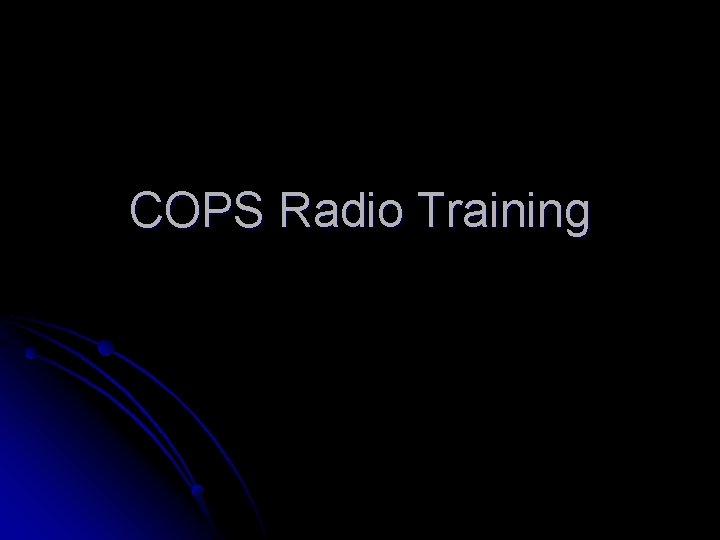COPS Radio Training