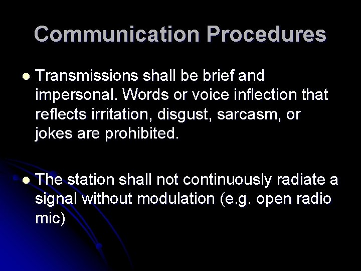 Communication Procedures l Transmissions shall be brief and impersonal. Words or voice inflection that