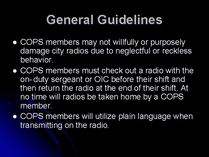 General Guidelines l l l COPS members may not willfully or purposely damage city
