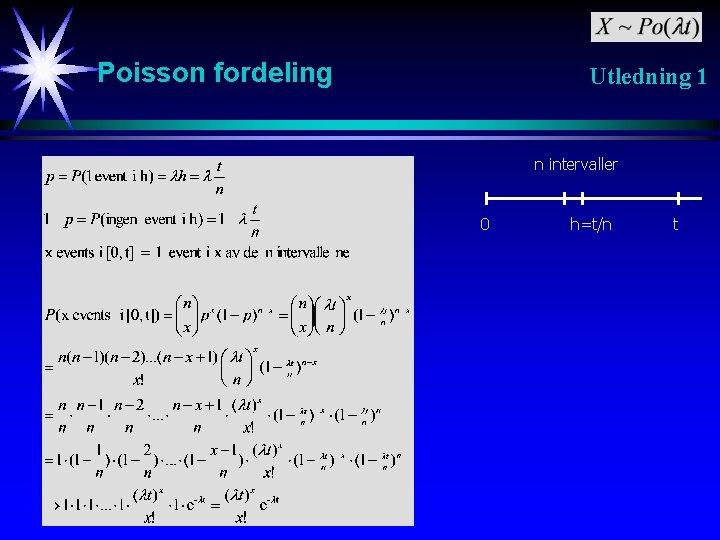 Poisson fordeling Utledning 1 n intervaller 0 h=t/n t