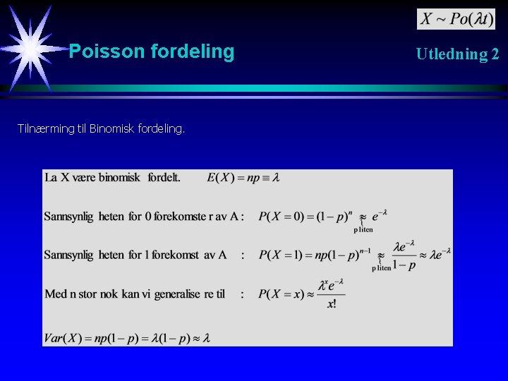 Poisson fordeling Tilnærming til Binomisk fordeling. Utledning 2