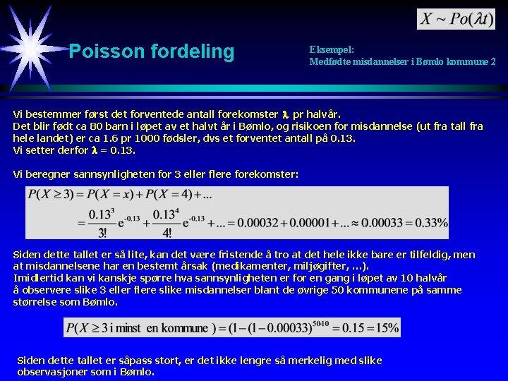 Poisson fordeling Eksempel: Medfødte misdannelser i Bømlo kommune 2 Vi bestemmer først det forventede