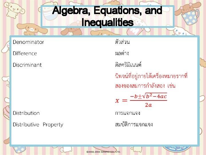 Algebra, Equations, and Inequalities •