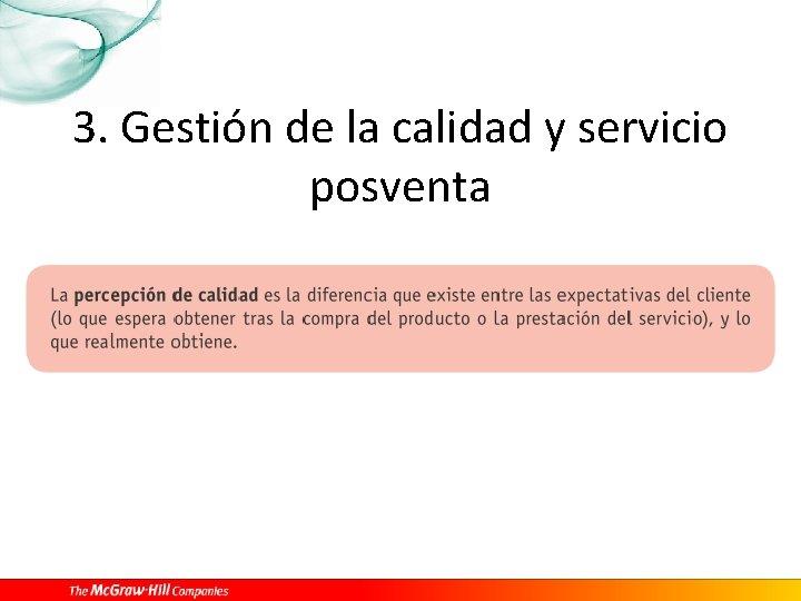 3. Gestión de la calidad y servicio posventa