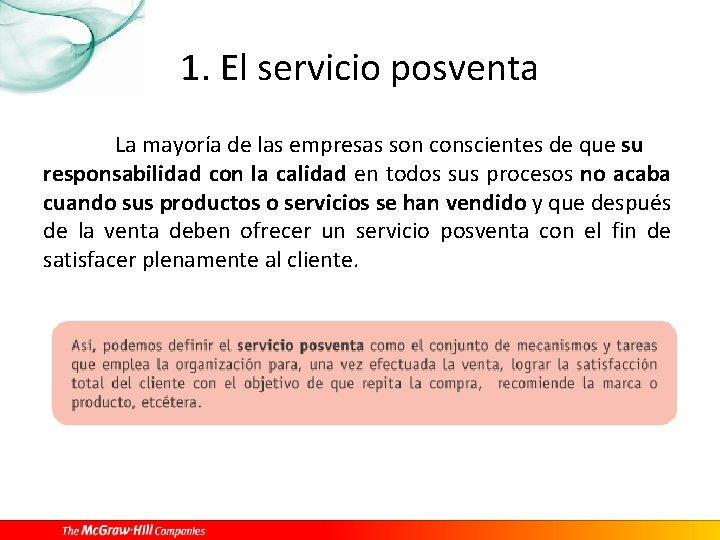 1. El servicio posventa La mayoría de las empresas son conscientes de que su