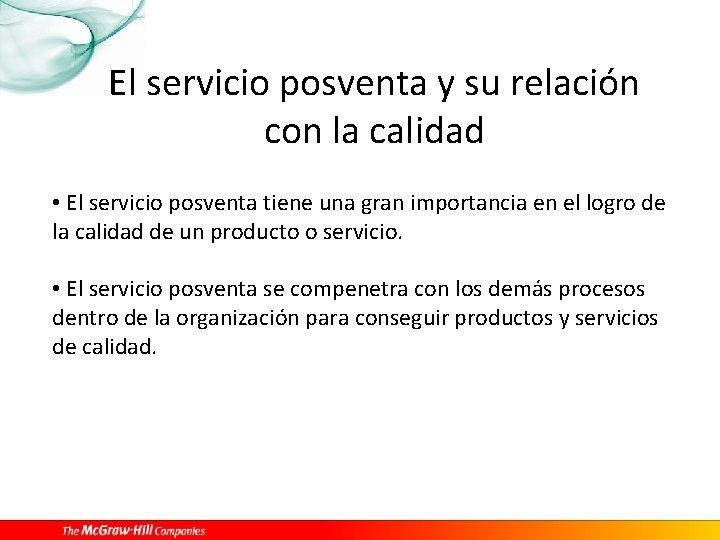 El servicio posventa y su relación con la calidad • El servicio posventa tiene