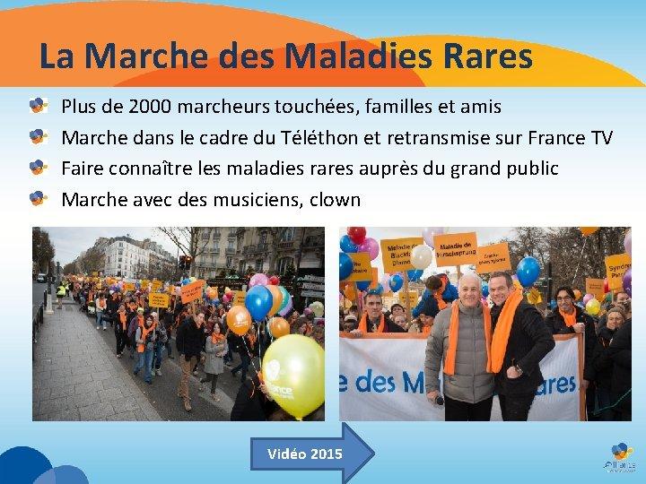 La Marche des Maladies Rares Plus de 2000 marcheurs touchées, familles et amis Marche