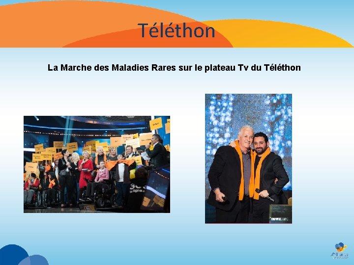 Téléthon La Marche des Maladies Rares sur le plateau Tv du Téléthon