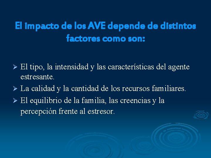 El impacto de los AVE depende de distintos factores como son: El tipo, la