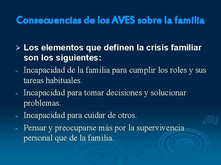Consecuencias de los AVES sobre la familia Ø - Los elementos que definen la