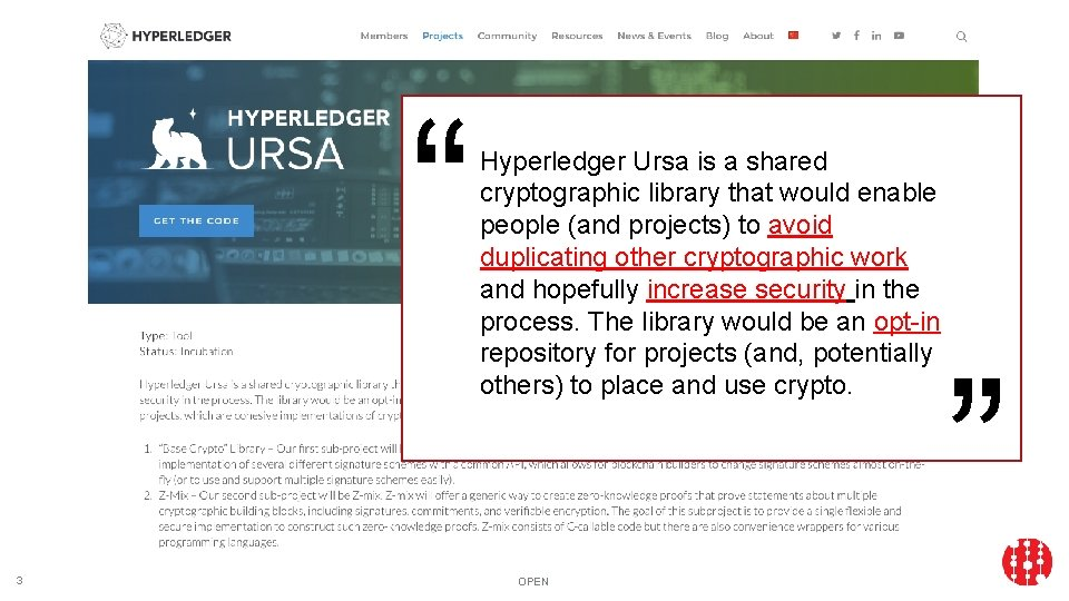 """ 3 Hyperledger Ursa is a shared cryptographic library that would enable people (and"