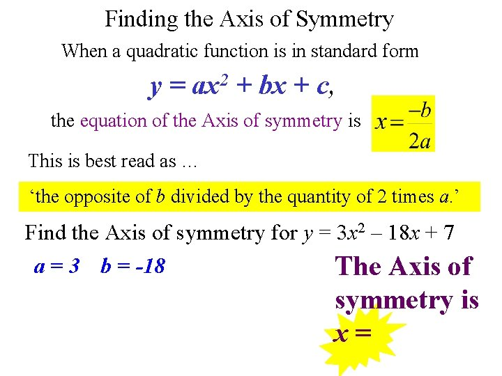 Finding the Axis of Symmetry When a quadratic function is in standard form y