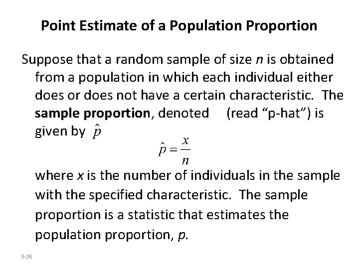 Point Estimate of a Population Proportion Suppose that a random sample of size n